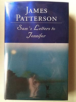 Sam's Letters To Jennifer (1st edition/1st printing): James Patterson