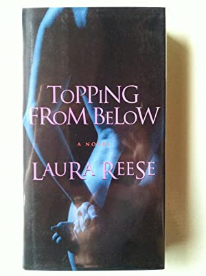 Topping From Below (1st edition/1st printing): Laura Reese