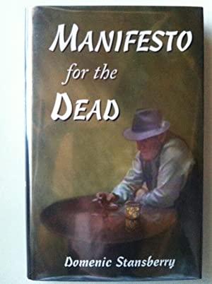 Manifesto For The Dead (SIGNED W/PROVENANCE): Domenic Stansberry