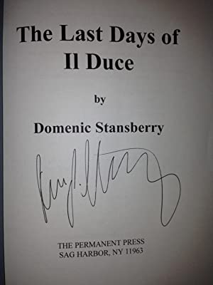 The Last Days Of Il Duce (SIGNED W/PROVENANCE): Domenic Stansberry