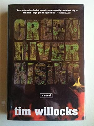 Green River Rising: A Novel (1st edition/1st printing): Tim Willocks