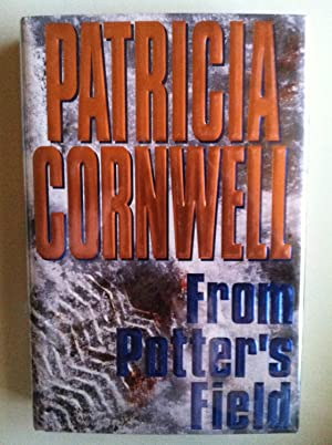 From Potter's Field (SIGNED 1ST EDITION/1ST PRINTING): Patricia D. Cornwell