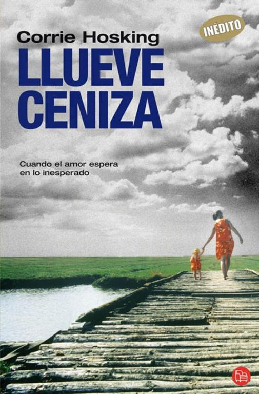LLUEVE CENIZA. - HOSKING, CORRIE.
