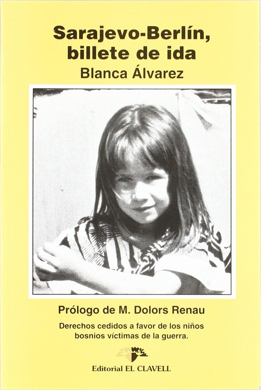 Sarajevo-Berlín, billete de ida. - Álvarez González, Blanca.