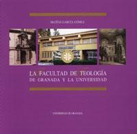 La Facultad de Teología de Granada y: García Gómez, M.