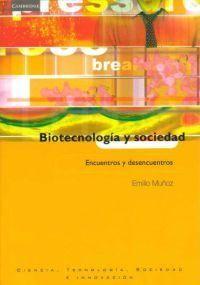 Biotecnología y sociedad.: Muñoz, Emilio.