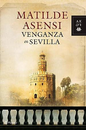 Venganza en Sevilla.: Asensi, Matilde.
