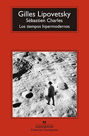 Los tiempos hipermodernos.: Lipovetsky, Gilles.