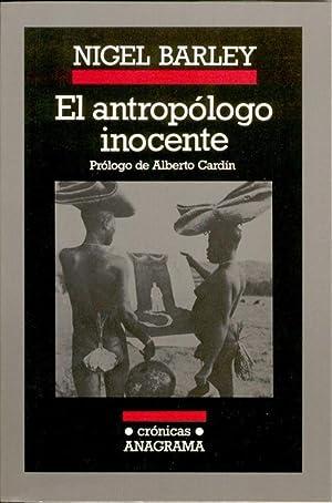 El antropólogo inocente: notas desde una choza: Barley, Nigel.