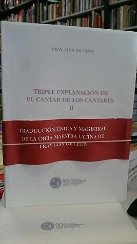 Triple explanación del Cantar de los Cantares I y II.: León, Fray Luis de.