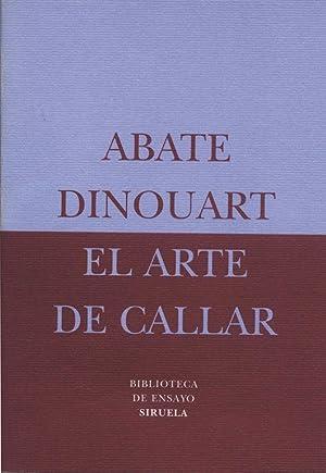 El arte de callar.: Dinouart, Abate,.