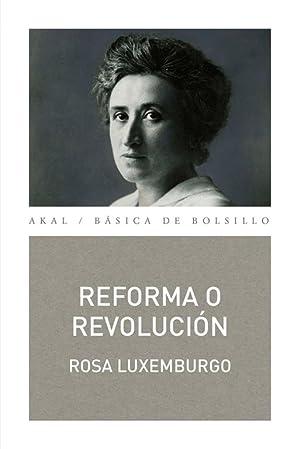 Reforma o revolución.: Luxemburgo, Rosa.
