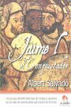 Jaime I el Conquistador.: Salvadó, Albert.
