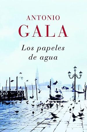 Los papeles de agua.: Gala, Antonio.