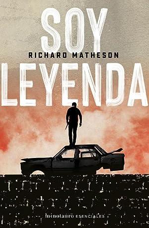 Soy leyenda.: Matheson, Richard.