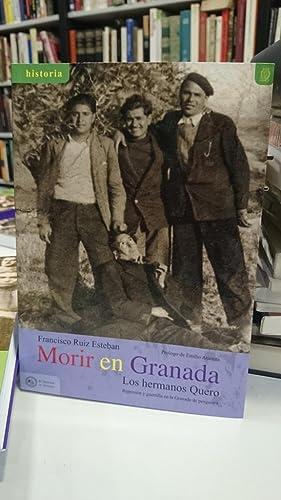 Morir en Granada. Los hermanos Quero. Represión y guerrilla en la Granada de Posguerra.: ...