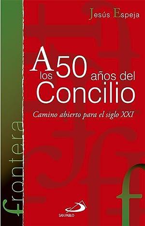 A los 50 años del Concilio.: Espeja Pardo, Jesús.