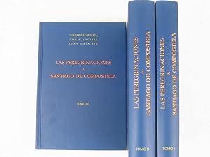 Las peregrinaciones a Santiago de Compostela. Edición: Luis Vázquez de