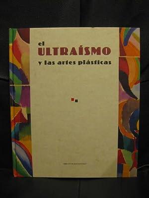 El ultraísmo y las artes plásticas [Catálogo]: Juan Manuel Bonet