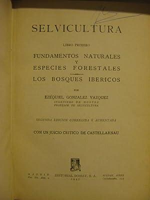 Selvicultura. Libro primero. Fundamentos naturales y especies forestales. Los bosques ibé...