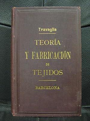 Manual de teoría y fabricación de tejidos.: Miguel de Travaglia