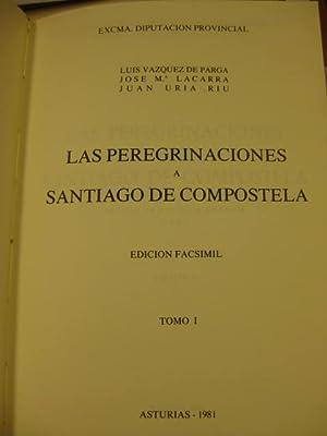 Las peregrinaciones a Santiago de Compostela [Edición: Luis Vázquez de