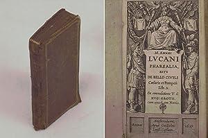 M. Annaei Lucani Pharsalia, sive De Bello: Marco Anneo Lucano.