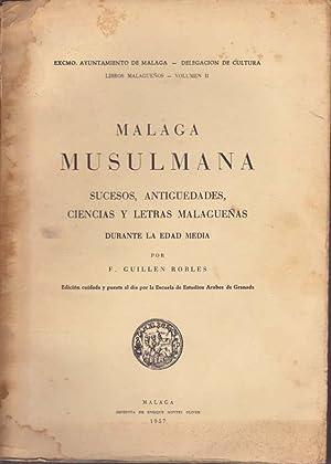 MALAGA MUSULMANA: GUILLEN ROBLES, F.