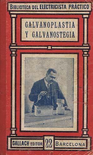 GALVANOPLASTIA Y GALVANOSTEGIA: FERRER DALMAU, Eugenio