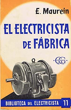EL ELECTRICISTA DE FABRICA. Uso, conservación y: MAUREIN, E.