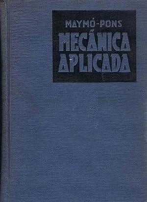 MANUAL DE MECANICA APLICADA: MAYMÓ, M./ PONS Y BAS, R.Mª.