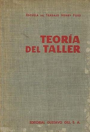 TEORIA DEL TALLER. Tratado teórico práctico del taller mecánico: HENRY FORD ...