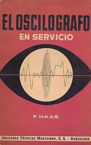 EL OSCILOGRAFO EN SERVICIO: HAAS, F.