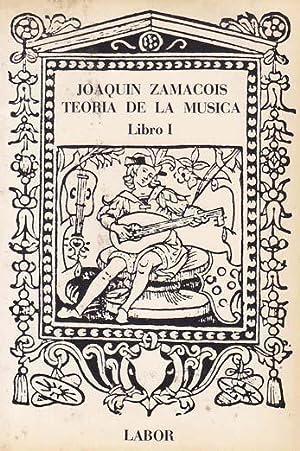 TEORIA DE LA MUSICA, Libro 1: ZAMACOIS, Joaquín