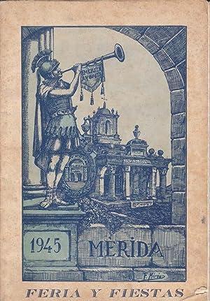 MERIDA 1945: Feria y Fiestas: VV. AA.