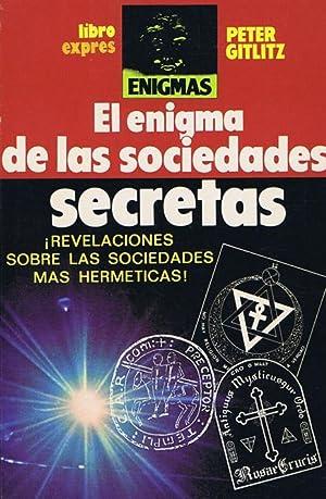 EL ENIGMA DE LAS SOCIEDADES SECRETAS. Revelaciones: GITLITZ, Peter