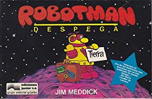 ROBOTMAN DESPEGA: MEDDICK, Jim