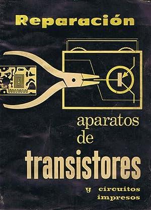 REPARACION DE APARATOS A TRANSISTORES Y DE CIRCUITOS IMPRESOS