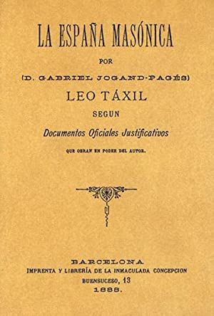 LA ESPAÑA MASONICA: TÁXIL, Leo (D.