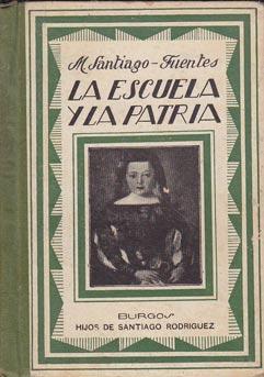 LA ESCUELA Y LA PATRIA. Lecturas manuscritas: SANTIAGO-FUENTES, Magdalena