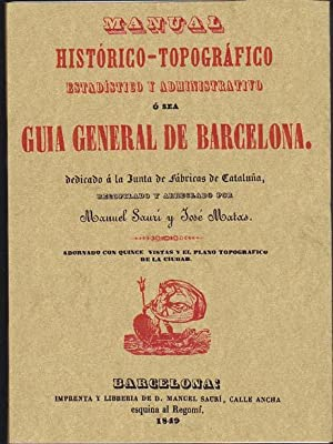 GUIA GENERAL DE BARCELONA. Manual Histórico Topográfico: SAURI, Manuel/ MATAS,