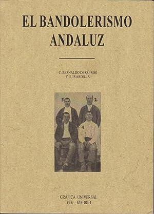 EL BANDOLERISMO ANDALUZ: BERNALDO DE QUIRÓS, Constancio/ ARDILLA, Luís