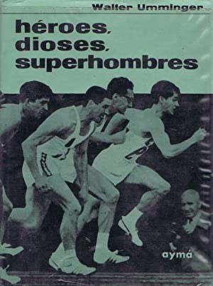 HEROES, DIOSES, SUPERHOMBRES