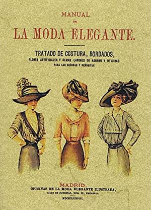 MANUAL DE LA MODA ELEGANTE. Tratado de