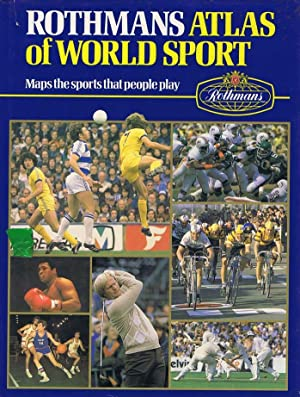 ROTHMANS ATLAS OF WORLD SPORT. Maps the sports that people play