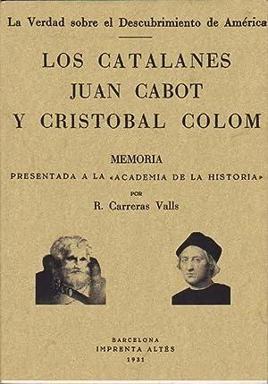 LOS CATALANES JUAN CABOT Y CRISTOBAL COLOM: CARRERAS VALLS, Ricardo