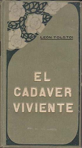 EL CADAVER VIVIENTE: TOLSTOI, León (Lev Nikoláyevich Tolstói; Yásnaya Poliana, Rusia, 09 de ...