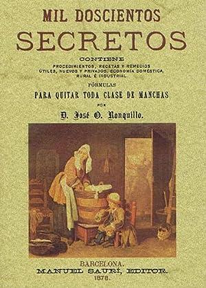 MIL DOSCIENTOS SECRETOS. Contiene procedimientos, recetas y: ORIOL RONQUILLO, Jose
