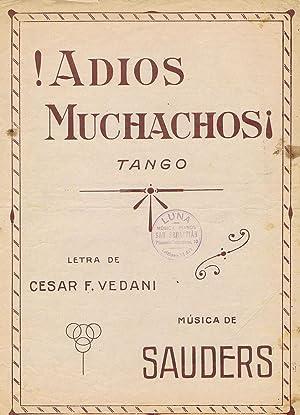 PARTITURA ADIOS MUCHACHOS (Tango) - Letra de César F. Vedani y Música de Sauders