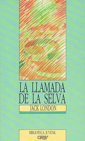 LA LLAMADA DE LA SELVA: LONDON, Jack (San